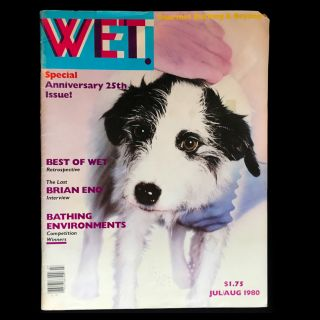 WET: The Magazine of Gourmet Bathing and Beyond. Leonard Koren, Lewis MacAdams, Brian Eno, Henry...