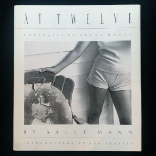 At Twelve. Sally Mann, Ann Beattie, introduction