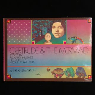 Gertrude & the Mermaid. Richard Hughes, Nicole Claveloux, illustrations