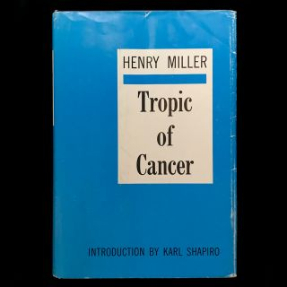 Tropic of Cancer. Henry Miller, Anaïs Nin, Karl Shapiro, preface, introduction