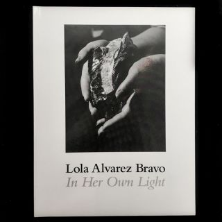 In Her Own Light. Lola Alvarez Bravo, Olivier Debroise, James Oles