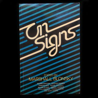 On Signs. Marshall Blonsky, Jacques Derrida Roland Barthes, Milton Glaser, Michel Foucault,...
