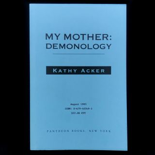 My Mother: Demonology. Kathy Acker