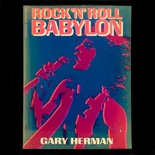 Rock 'N' Roll Babylon. Gary Herman