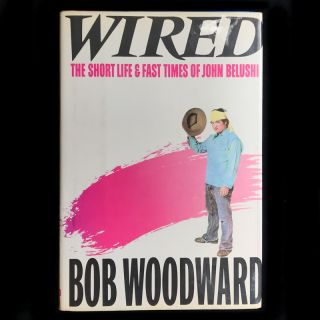 Wired. John Belushi, Bob Woodward