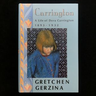 Carrington. Dora Carrington, Gretchen Gerzina