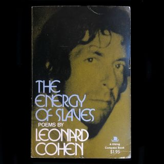 The Energy of Slaves. Leonard Cohen