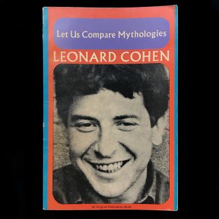 Let Us Compare Mythologies. Leonard Cohen