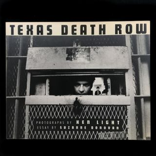 Texas Death Row. Ken Light, Suzanne Donovan, essay