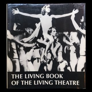 The Living Book of the Living Theatre. Julian Beck, Judith Malina, Carlo Silvestro, Richard...
