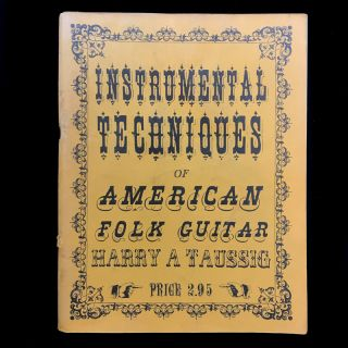 Instrumental Techniques of American Folk Guitars. Harry A. Taussig