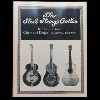 The Steel String Guitar. Donald Brosnac