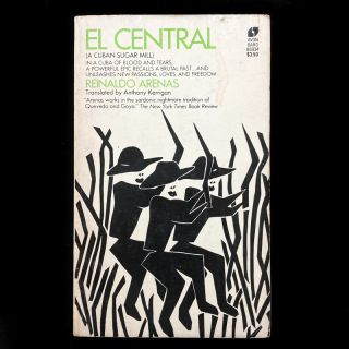 El Central. Reinaldo Arenas, Anthony Kerrigan