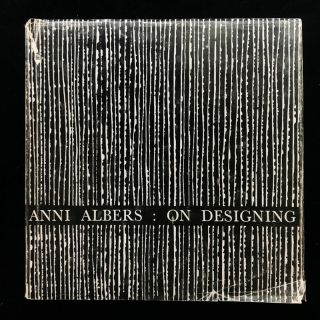 Anni Albers: On Designing. Anni Albers