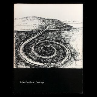 Robert Smithson: Drawings. Robert Smithson