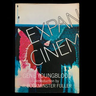Expanded Cinema. Gene Youngblood, R. Buckminster Fuller, introduction