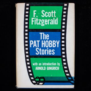 The Pat Hobby Stories. F. Scott Fitzgerald, Arnold Gingrich, introduction.