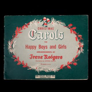 Christmas Carols for Happy Boys and Girls. Irene Rodgers, George Martin