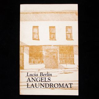 Angels Laundromat. Lucia Berlin.