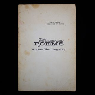 The Collected Poems of Ernest Hemingway. Ernest Hemingway.
