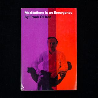 Meditations In an Emergency. Frank O'Hara.