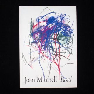 Pastel. Joan Mitchell, John Cheim, Klaus Kertess, introduction.