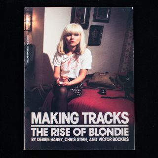Making Tracks. Blondie, Debbie Harry, Chris Stein, Victor Bockris