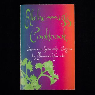 Alchemist's Cookbook. Ahmed Yacoubi, Sherry Needham, Michael Cotten, Prairie Prince, illustrators.