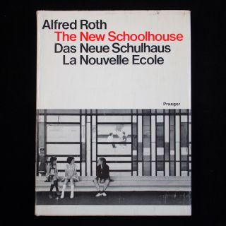 The New Schoolhouse. Alfred Roth