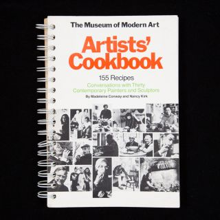 The Museum of Modern Art Artists' Cookbook. Madeleine Conway, Nancy Kirk, Blaine Waller, Louise...