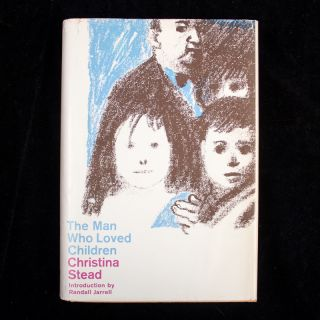 The Man Who Loved Children. Christina Stead, Randall Jarrell, introduction