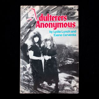 Adulterers Anonymous. Exene Cervenka, Lydia Lunch.