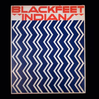 Blackfeet Indians. Winold Reiss, Frank B. Linderman, text