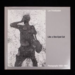 Like a One-Eyed Cat. Lee Friedlander, Rod Slemmons, essay.
