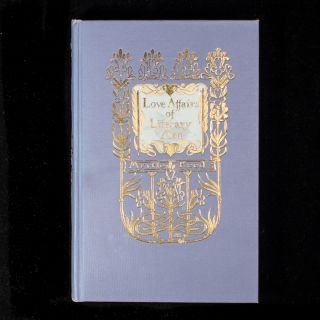 Love Affairs of Literary Men. Myrtle Reed, Margaret Armstrong, binding designer
