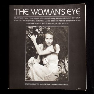 The Woman's Eye. Anne Tucker
