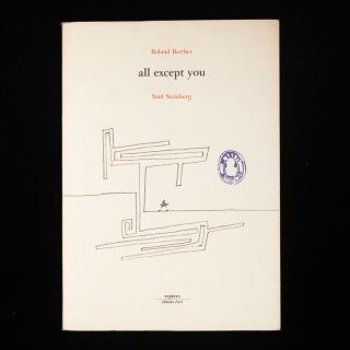 All Except You. Roland Barthes, Saul Steinberg