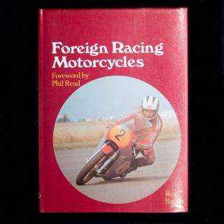 Foreign Racing Motorcycles. Roy Bacon, Phil Read, foreword