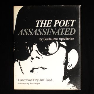 The Poet Assassinated. Guillaume Apollinaire, Ron Padgett, Jim Dine.