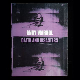 Andy Warhol: Death and Disasters. Andy Warhol, Neil Printz Walter Hopps, Gerard Malanga, Remo...
