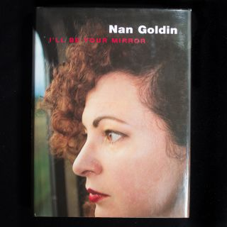 I'll Be Your Mirror. Nan Goldin, David Armstrong, Hans Werner Holzwarth