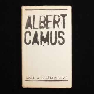 Exil a Království [Exile and the Kingdom]. Albert Camus, Jirí Balcar, Josef Pospísil